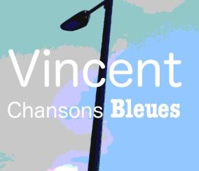 VINCENT CHANSONS BLEUES: découverteSoundcloud